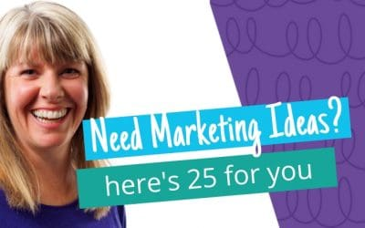 25 Ideas For Marketing Your Small Business