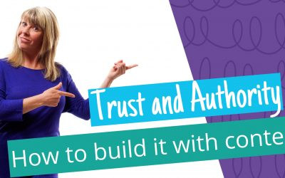 How to create and use content to build trust and authority