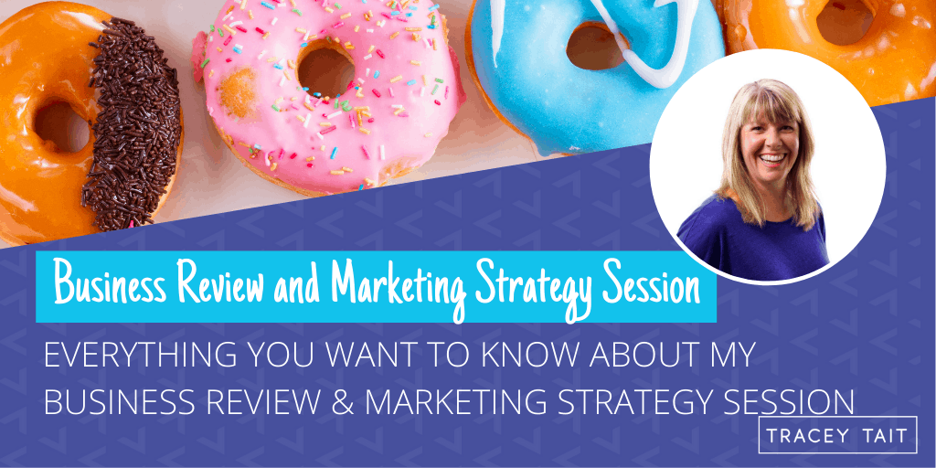 Everything you need to know about my Business Review and Marketing Strategy Session
